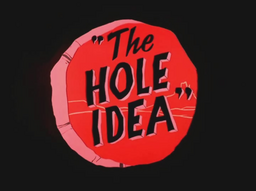 The Hole Idea Title Card