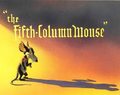 The Fifth-Column Mouse Title Card