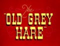 The Old Grey Hare Title Card