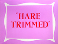 Hare Trimmed Title Card