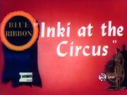 Inki at the Circus