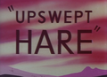 Upswept Hare Title Card