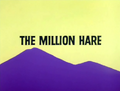 The Million Hare Title Card
