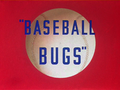 Baseball Bugs Title Card