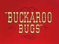 Buckaroo Bugs Title Card