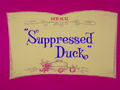 Suppressed Duck Title Card