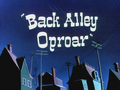 Back Alley Oproar Title Card