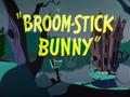 Broom-Stick Bunny Title Card