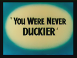 You Were Never Duckier