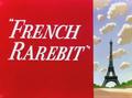 French Rarebit Title Card