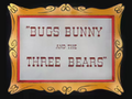 Bugs Bunny and the Three Bears Title Card