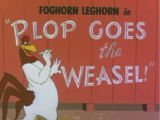 Plop Goes the Weasel!