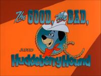Title-TheGoodTheBadAndHuckleberryHound