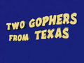 Two Gophers from Texas Title Card