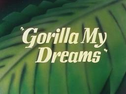 Gorilla My Dreams Title Card