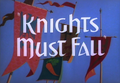 Knights Must Fall Title Card