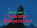 The Scarlet Pumpernickel Title Card