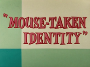 Mouse-Taken Identity Title Card
