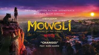 Changes feat. Kara Marni - Mowgli Soundtrack - Nitin Sawhney