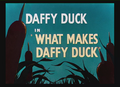 What Makes Daffy Duck Title Card