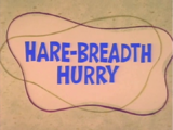 Hare-Breadth Hurry