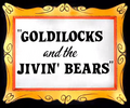 Goldilocks and the Jivin' Bears Title Card