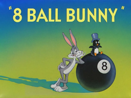8 Ball Bunny Title Card