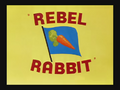 Rebel Rabbit Title Card