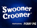 Swooner Crooner Title Card