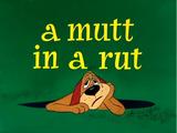A Mutt in a Rut