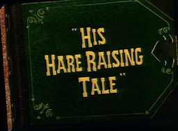 His Hare Raising Tale Title Card
