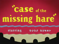 Case of the Missing Hare Title Card