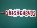 Shishkabugs Title Card