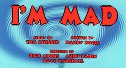 Animaniacs i'm mad title card