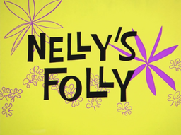 Nelly's Folly Title Card