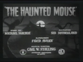 The Haunted Mouse Title Card (Small Quality)