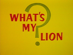What's My Lion Title Card