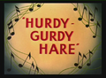 Hurdy-Gurdy Hare Title Card