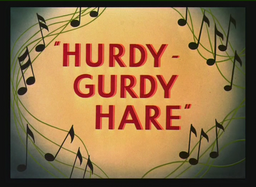 Hurdy-Gurdy Hare Title Card