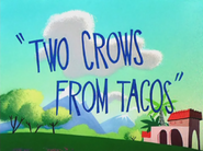 Two Crows From Tacos Title Card