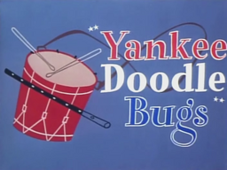 Yankee Doodle Bugs Title Card
