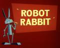 Robot Rabbit Title Card