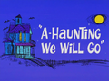 A-Haunting We Will Go Title Card