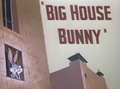 Big House Bunny Title Card