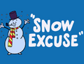 Snow Excuse Title Card