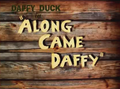Along Came Daffy Title Card
