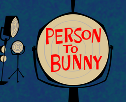 Person to Bunny Title Card