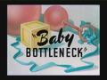 Baby Bottleneck Title Card