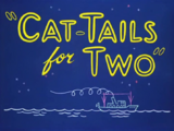 Cat-Tails for Two