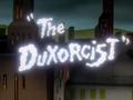 The Duxorcist Title Card